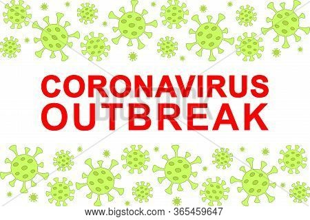 Concept Of A Coronavirus Outbreak, Epidemic, Health Risk, Bacteria, Viruses. Warning Banner For Prot