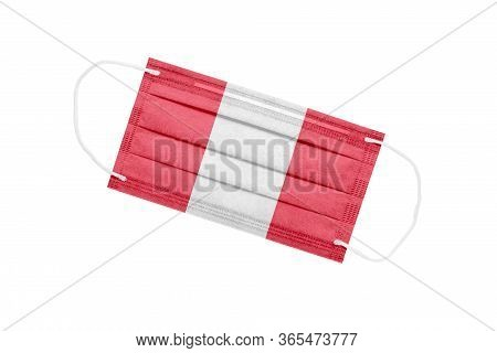 Medical Mask With Flag Of Peru Isolated On A White Background. Peru Pandemic Concept. Attribute Of A