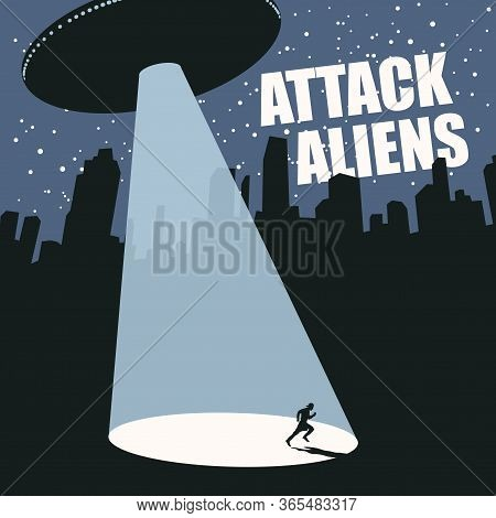 Vector Banner On The Theme Of An Aliens Attack With A Large Flying Saucer That Sent A Beam At A Pers