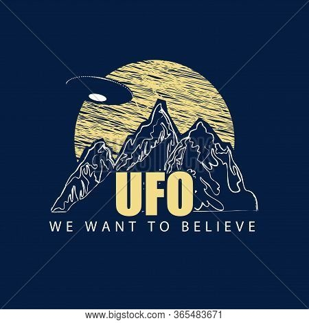 Vector Banner On The Theme Of Alien Invasion With The Words Ufo, We Want To Believe. Decorative Embl