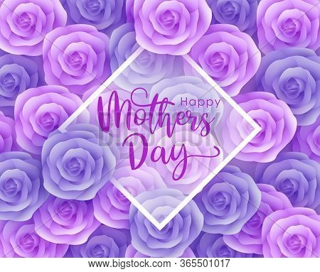 Mother Day, Greeting For Mother Day, Mother Day Background, Mothers Day Card, Rose Flowers With Diff