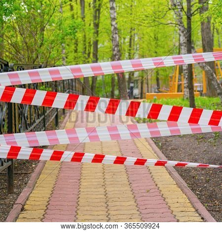 Ban On Entry To Park. Banning Tape Blocks Entry. Quarantine Restrictions.