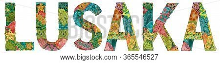 Lusaka City Is The Capital Of Zambia. Vector Decorative Zentangle Object For Decoration