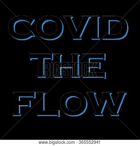 Text Illustration With The Humorous Slogan Covid The Flow In Blue On Black Background