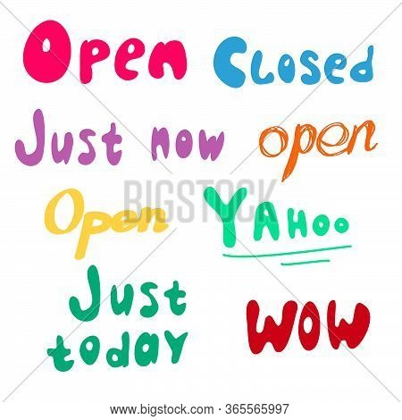 Set Of Text About Open Closed Just Now Wow Just Now And Just Today. Vector Stock . Typing For Shop O