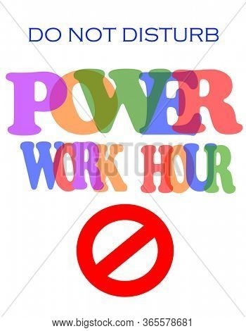 Colorful power work hour  sign
