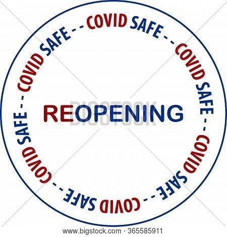 Reopening,   Covid Safe Sticker Sign For Post Covid-19 Coronavirus Pandemic Vector Illustration