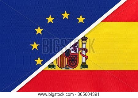 European Union Or Eu Vs Kingdom Of Spain National Flag From Textile. Symbol Of The Council Of Europe