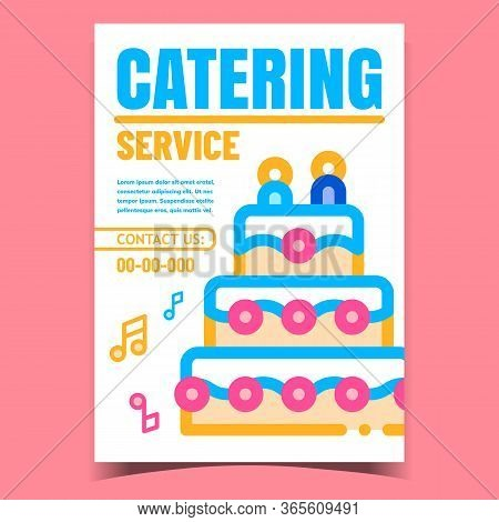 Catering Service Creative Advertise Poster Vector. Celebrative Festival Cake Pie And Music Notes, Sw