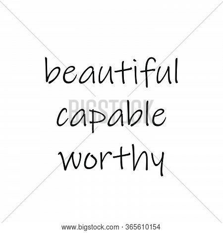 Beautiful Capable Worthy,  Christian Faith, Typography For Print Or Use As Poster, Card, Flyer Or T