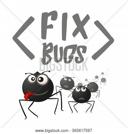 Fix Bugs Vector Background. Funny Cartoon Illustration With Running Bugs. Design Concept For It Solu