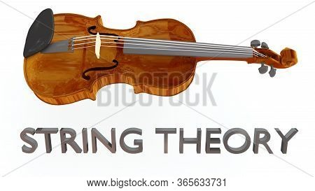 3d Illustration Of A Violin With String Theory Title, Isolated On White.