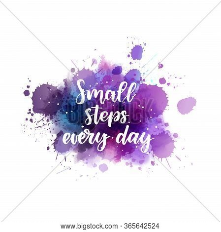 Small Steps Every Day - Handwritten Modern Calligraphy Lettering On Dark Night Sky Watercolor Splash