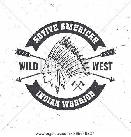 Native American Indian Warrior. Vector Illustration. Concept For Shirt, Logo, Print, Stamp, Tee With