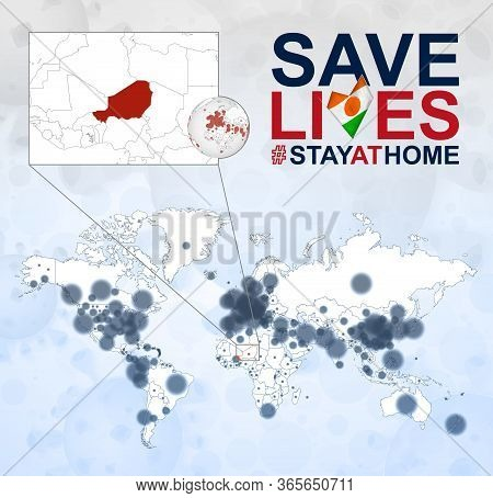 World Map With Cases Of Coronavirus Focus On Niger, Covid-19 Disease In Niger. Slogan Save Lives Wit