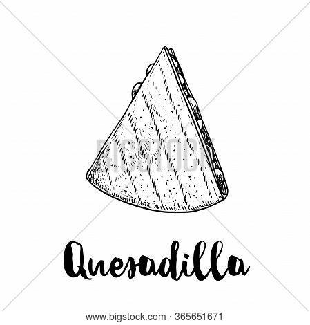 Fresh Quesadilla. Top View. Hand Drawn Sketch Style Illustration. Mexican Traditional Fast Food. Vec