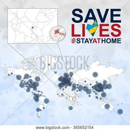 World Map With Cases Of Coronavirus Focus On Rwanda, Covid-19 Disease In Rwanda. Slogan Save Lives W
