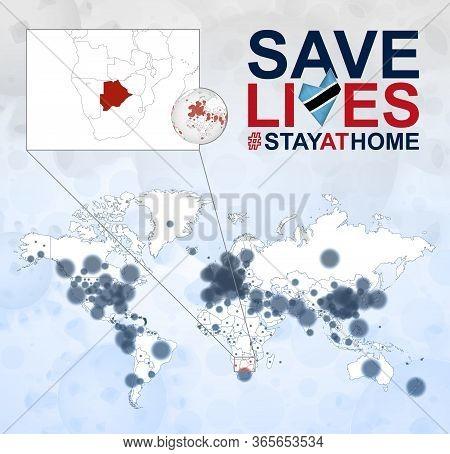 World Map With Cases Of Coronavirus Focus On Botswana, Covid-19 Disease In Botswana. Slogan Save Liv