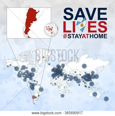 World Map With Cases Of Coronavirus Focus On Argentina, Covid-19 Disease In Argentina. Slogan Save L