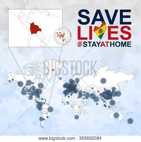 World Map With Cases Of Coronavirus Focus On Bolivia, Covid-19 Disease In Bolivia. Slogan Save Lives