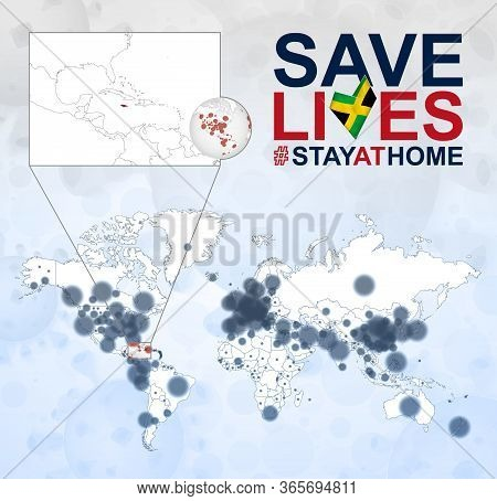 World Map With Cases Of Coronavirus Focus On Jamaica, Covid-19 Disease In Jamaica. Slogan Save Lives