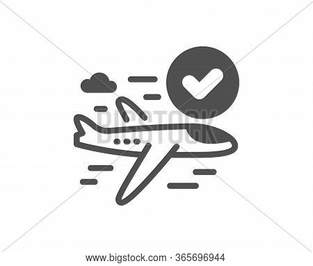 Confirmed Flight Icon. Approved Charter Sign. Verified Airplane Symbol. Classic Flat Style. Quality
