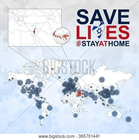 World Map With Cases Of Coronavirus Focus On Israel, Covid-19 Disease In Israel. Slogan Save Lives W