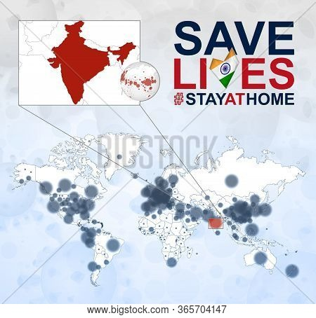 World Map With Cases Of Coronavirus Focus On India, Covid-19 Disease In India. Slogan Save Lives Wit