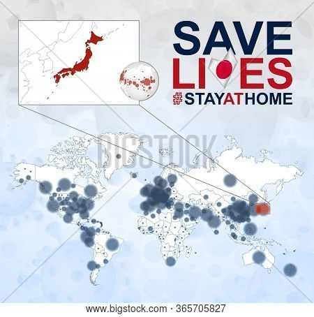 World Map With Cases Of Coronavirus Focus On Japan, Covid-19 Disease In Japan. Slogan Save Lives Wit
