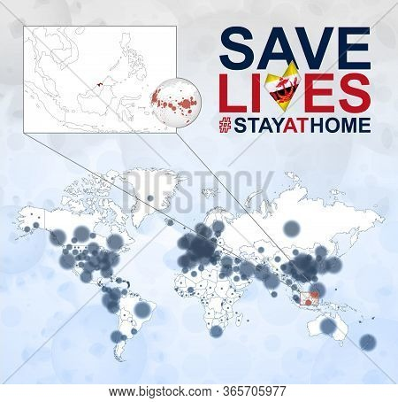 World Map With Cases Of Coronavirus Focus On Brunei, Covid-19 Disease In Brunei. Slogan Save Lives W