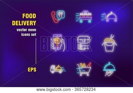 Food Delivery Neon Signs Set. Catering, Telephone Order, Takeaway Meal, Dish On Tray, Truck, Service