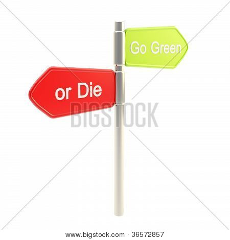 Go Green Or Die Conception As Signpost Isolated