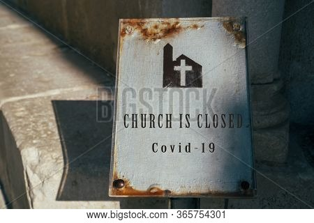 Church Is Closed Sign. Cancellation Of Church Services Because Of Coronavirus Outbreak. Church And R