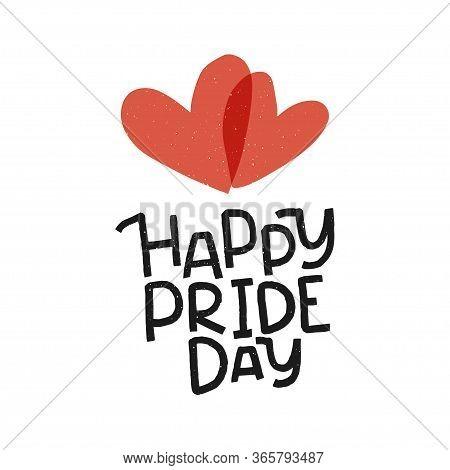 Lgbt Vector Illustration. Happy Pride Day Lettering. Concept For Pride Community