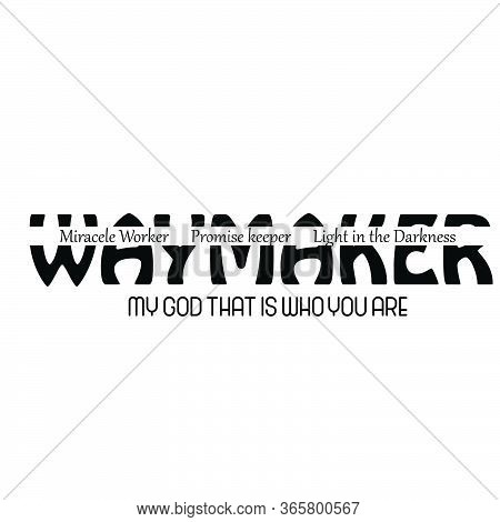 Way Maker, Christian Faith, Typography For Print Or Use As Poster, Card, Flyer Or T Shirt