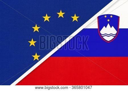 European Union Or Eu Vs Republic Of Slovenia National Flag From Textile. Symbol Of The Council Of Eu