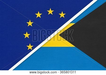 European Union Or Eu Vs Commonwealth Of The Bahamas National Flag From Textile. Symbol Of The Counci