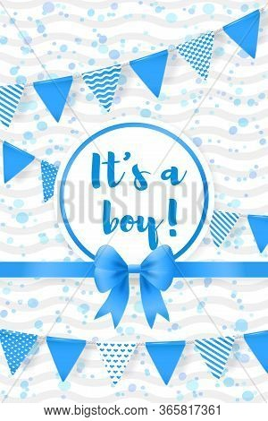 Its A Boy. Baby Shower Greeting Card. Vector Poster With Blue Ribbon, Bow, Party Flags, Confetti And