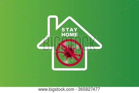 Stay Home On Eco Environment Background.stay Safe With Home Icon Against Virus. The Concept Of Quara