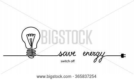 Switch Off, Turn Off Light, Save Energy, Energy Conservation Concept. Minimal Vector Background With