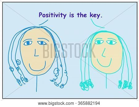 Color Cartoon Of Two Smiling Women Stating Positivity Is The Key.