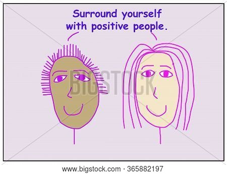 Color Cartoon Showing Two Smiling And Ethnically Diverse Women Saying To Surround Yourself With Posi