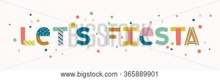 Fiesta Banner And Poster Concept Design With Flowers And Bright Decoration Elements.