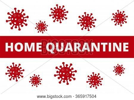 Home Quarantine Poster Banner. Novel Coronavirus Covid 19 Ncov - Vector