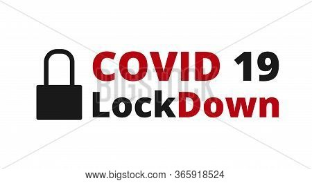Covid 19 Lockdown. Coronavirus Lockdown Symbol. Covid 19 Lockdown - Vector