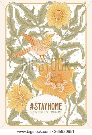 Slogan, Hashtag Stay Home Stop Covid-19-pandemic Sign With Floral Pattern In Art Nouveau Style, Vint