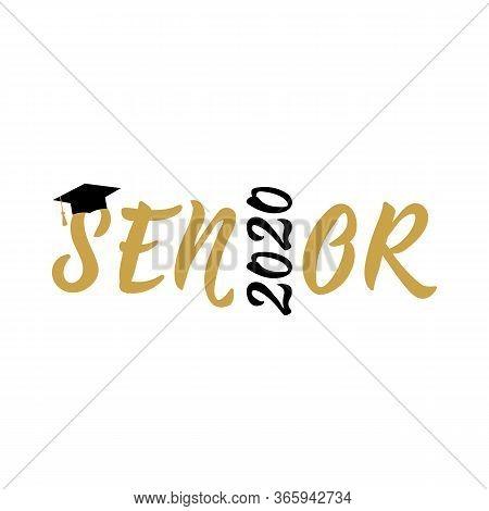 Senior 2020. Vector Illustration. Template For Graduation Design, High School Or College Graduate.