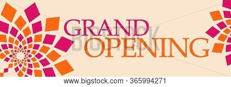 Grand Opening Text Written Over Pink Orange Background.