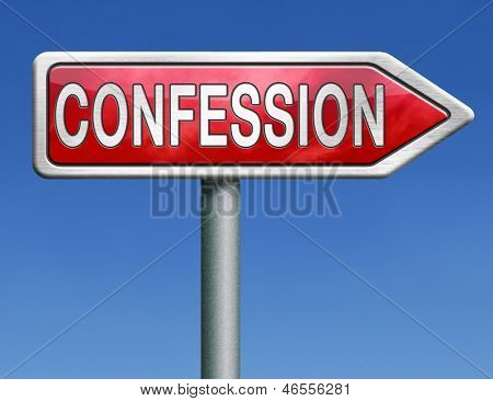 confession plea guilty and confess crime or sins sinning testimony or proof truth red road sign arrow with text and word concept poster