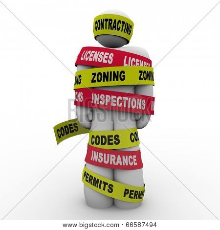 Builder contractor wrapped or tied up in tape reading Contracting, Licensing, Zoning, Inspections, Codes